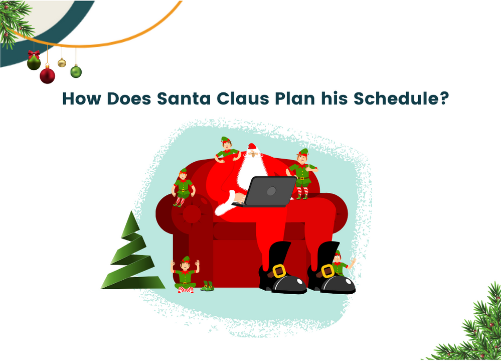 How does Santa Plan his Schedule_.png
