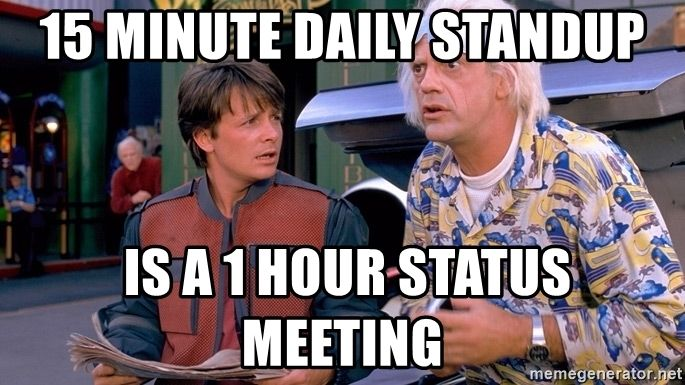 15-minute-daily-standup-is-a-1-hour-status-meeting.jpg