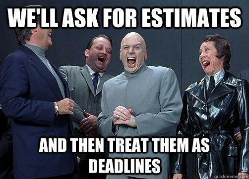 EstimatesTreatedAsDeadlines.jpg