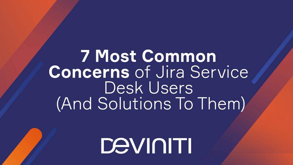 7-concerns-jira-service-desk-users.png