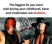 l-20946-the-biggest-lie-you-were-told-during-your-childhood-kane-and-undertaker-are-brothers.jpg