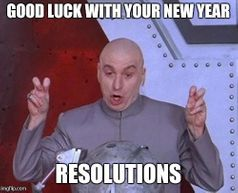 good-luck-with-your-new-year-resolution-meme.jpg